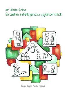 SKITA ERIKA DR. - Érzelmi intelligencia gyakorlatok