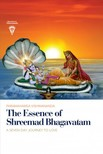 Vishwananda Paramahamsa Sri Swami - The Essence of Shreemad Bhagavatam - A Seven-Day Journey to Love [eKönyv: epub,  mobi]