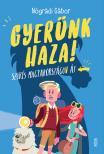 NÓGRÁDI GÁBOR - Gyerünk haza! Szökés Magyarországon át [eKönyv: epub, mobi]