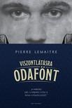 Pierre Lemaitre - Viszontlátásra odafönt [eKönyv: epub, mobi]<!--span style='font-size:10px;'>(G)</span-->