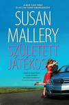 Susan Mallery - Született játékos [eKönyv: epub, mobi]<!--span style='font-size:10px;'>(G)</span-->