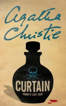 CHRISTIE, AGATHA - CURTAIN: POIROT'S LAST CASE