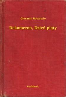 Giovanni Boccaccio - Dekameron, Dzieñ pi±ty [eKönyv: epub, mobi]