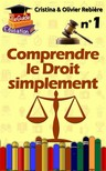 Olivier Rebiere Cristina Rebiere, - Comprendre le Droit simplement n°1 [eKönyv: epub, mobi]