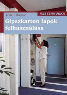 HEIMANN, ERICH H. - GIPSZKARTON LAPOK FELHASZNÁLÁSA - MESTERMUNKA -