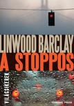 Linwood Barclay - A stoppos<!--span style='font-size:10px;'>(G)</span-->