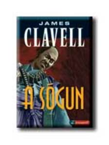 James Clavell - A SÓGUN I-II. - ARANYTOLL - KEMÉNY BORÍTÓS