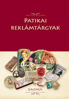 Dr. Szarvasházi Judit (szerk.) - Patikai reklámtárgyak