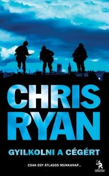 Chris Ryan - Gyilkolni a cégért [eKönyv: epub, mobi]