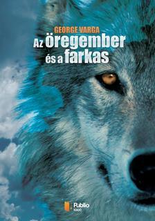 George Varga - Az öregember és a farkas