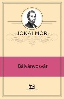 JÓKAI MÓR - Bálványosvár [eKönyv: epub, mobi]