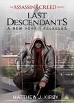 Matthew J. Kirby - Assassins Creed - Last Descendants: A New York-i felkelés [eKönyv: epub, mobi]<!--span style='font-size:10px;'>(G)</span-->