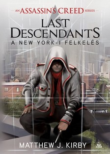 Matthew J. Kirby - Assassins Creed - Last Descendants: A New York-i felkelés [eKönyv: epub, mobi]