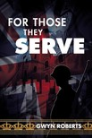 Roberts Gwyn - For Those They Serve [eKönyv: epub,  mobi]