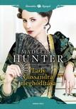Madeline Hunter - Lady Cassandra meghódítása [eKönyv: epub, mobi]<!--span style='font-size:10px;'>(G)</span-->
