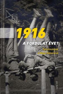 - 1916 - a fordulat éve?