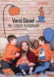 Varró Dániel - Aki szépen butáskodik<!--span style='font-size:10px;'>(G)</span-->