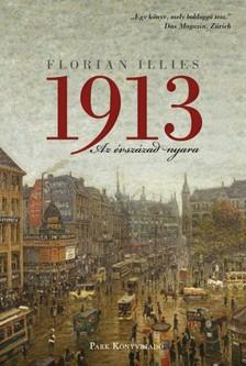 FLORIAN ILLIES - 1913: Az évszázad nyara [eKönyv: epub, mobi]