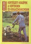 Dr. Karai János - Kertészeti kisgépek a kertekben és kisgazdaságokban [antikvár]