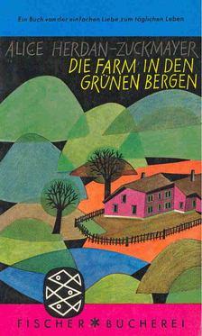HERDAN-ZUCKERMAYER, ALICE - Die Farm in den grünen Bergen [antikvár]