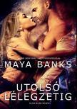 Maya Banks - Utolsó lélegzetig<!--span style='font-size:10px;'>(G)</span-->