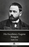 ÉMILE ZOLA - His Excellency Eugene Rougon by Emile Zola (Illustrated) [eKönyv: epub,  mobi]