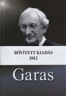 Molnár Gál Péter, Marschall Éva, Kőháti Zsolt, Albert György - GARAS (BŐVÍTETT KIADÁS, 2012)