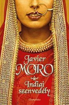 Javier Moro - Indiai szenvedély