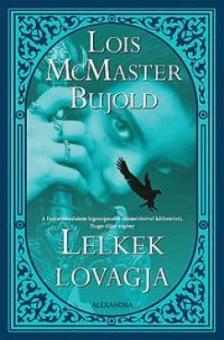 Lois McMaster Bujold - Lelkek lovagja