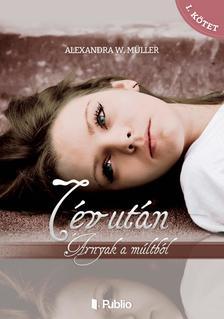 Alexandra W. Müller - 7 év után - Árnyak a múltból