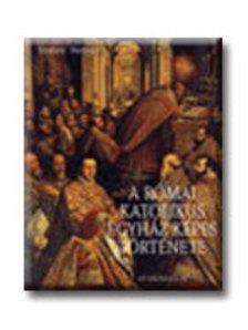 Edward Norman - A római katolikus egyház képes története