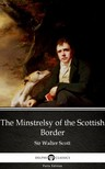 Delphi Classics Sir Walter Scott, - The Minstrelsy of the Scottish Border by Sir Walter Scott (Illustrated) [eKönyv: epub,  mobi]