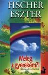 Fischer Eszter - Meleg a gyerekem?<!--span style='font-size:10px;'>(G)</span-->