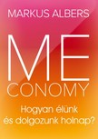 ALBERS, MARKUS - Meconomy - Hogyan élünk és dolgozunk holnap? [eKönyv: epub, mobi]<!--span style='font-size:10px;'>(G)</span-->