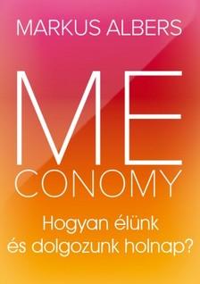 ALBERS, MARKUS - Meconomy - Hogyan élünk és dolgozunk holnap? [eKönyv: epub, mobi]