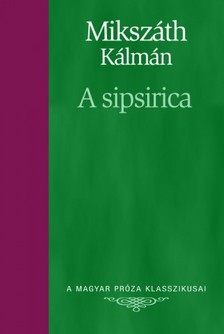MIKSZÁTH KÁLMÁN - Sipsirica [eKönyv: epub, mobi]