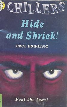 DOWLING, PAUL - Hide and Shriek! [antikvár]