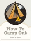 Gould John M. - How To Camp Out [eKönyv: epub,  mobi]