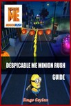 Ceylan Simge - Despicable Me Minion Rush Guide [eKönyv: epub,  mobi]
