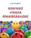Leo Angart - Szerezd vissza éleslátásodat [eKönyv: epub, mobi]<!--span style='font-size:10px;'>(G)</span-->