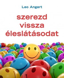 Leo Angart - Szerezd vissza éleslátásodat [eKönyv: epub, mobi]