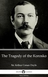 Delphi Classics Sir Arthur Conan Doyle, - The Tragedy of the Korosko by Sir Arthur Conan Doyle (Illustrated) [eKönyv: epub,  mobi]