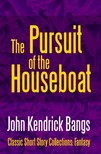 Bangs John Kendrick - The Pursuit of the House-Boat [eKönyv: epub,  mobi]