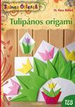 H. Vass Ildikó - Tulipános origami - Fejlesztés kicsiknek és nagyoknak<!--span style='font-size:10px;'>(G)</span-->