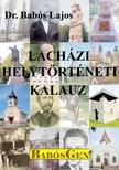 dr. Babós Lajos - Lacházi helytörténeti kalauz<!--span style='font-size:10px;'>(G)</span-->