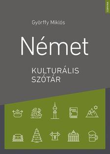 Györffy Miklós - Német kulturális szótár (2.bővített kiadás)