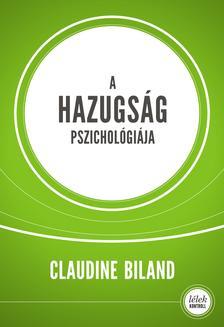 Claudine Biland - A hazugság pszichológiája (2.kiadás)