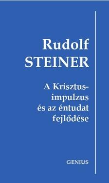 Rudolf Steiner - A Krisztus-impulzus és az éntudat fejlődése [eKönyv: epub, mobi]
