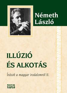 Németh László - Illúzió és alkotás