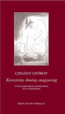 CZIGÁNY GYÖRGY - Keresztény élmény, magyarság